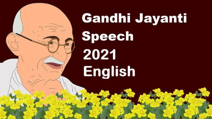 Mahatma Gandhi Jayanti Speech in english 2021